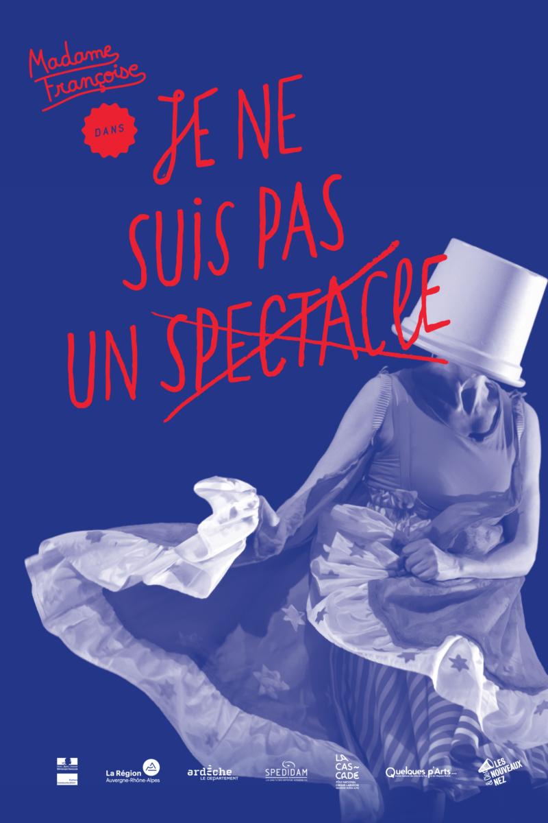 JE NE SUIS PAS UN SPECTACLE / Samedi 5 Octobre 2019 / 20 h 30/ Le Geyser / Tout public/1h10